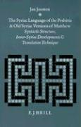 The Syriac Language of the Peshitta and Old Syriac Versions of Matthew: Syntactic Structure, Inner-Syriac Developments and Translation Technique (Studies in Semitic Languages & Linguistics): 22