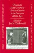 Obscenity: Social Control and Artistic Creation in the European Middle Ages (Cultures, Beliefs and Traditions, Band 4)