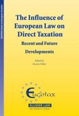 The Influence of European Law on Direct Taxation - Prof. Dr. Dennis Weber