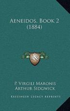 Aeneidos, Book 2 (1884) - P Virgili Maronis