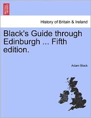 Black's Guide Through Edinburgh ... Fifth Edition. - Adam Black