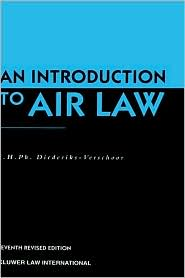 An Introduction To Air Law, Seventh Revised Edition - I.H. Diederiks-Verschoor