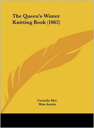 The Queen's Winter Knitting Book (1862) - Cornelia Mee, Miss Austin