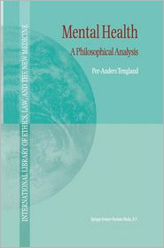 Mental Health: A Philosophical Analysis - P.-A. Tengland