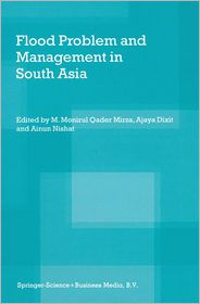 Flood Problem and Management in South Asia - M. Monirul Qader Mirza (Editor), Ainun Nishat (Editor), Ajaya Dixit (Editor)