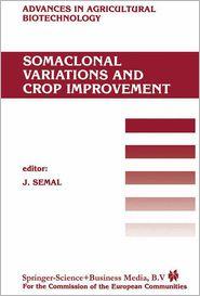 Somaclonal Variations and Crop Improvement - J. Semal (Editor)