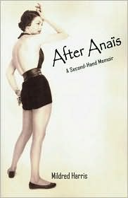 After Anais: A Second-Hand Memoir - Mildred Harris