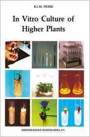 In Vitro Culture of Higher Plants - R.L.M Pierik