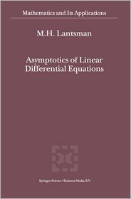 Asymptotics of Linear Differential Equations - M.H. Lantsman