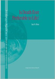 Is Death Ever Preferable to Life? - Ian Olver