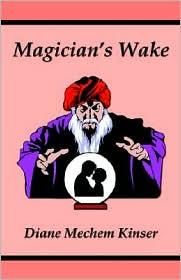 Magician's Wake - Diane Mechem Kinser