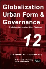 Exploring Collaborative Urban Strategies: Volume 12 Globalization Urban Form & Governance - M. Carmona, M.I. Carmona (Editor), M.D. Schoonraad (Editor)