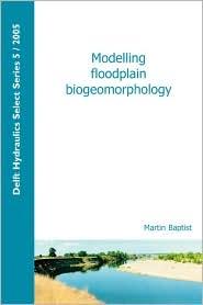 Modelling Floodplain Biogeomorphology - Michael Baptist