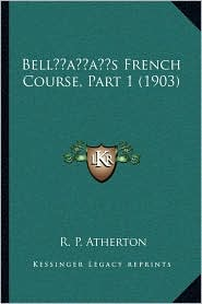 Bell s French Course, Part 1 (1903) - R. P. Atherton