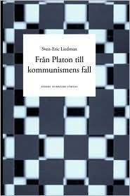 Fr N Platon Till Kommunismens Fall - Sven-Eric Liedman