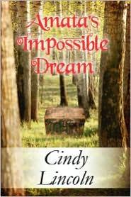 Amata's Impossible Dream - Cindy Lincoln