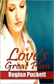 Love's Great Plan - Regina Puckett