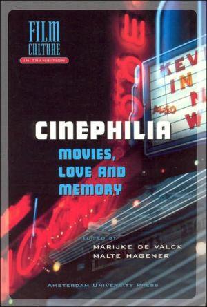 Cinephilia: Movies, Love and Memory