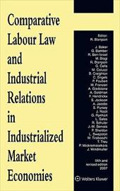 Comparative Labour Law and Industrial Relations in Industrialized Market Economies - Blanpain, Roger / Blanpain / Prof R. Blanpain