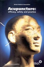 Acupuncture: Efficacy, Safety and Practice - British Medical Association / Bma / Board of Science and, Of Science and