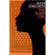 SLAVE GIRL  PA - EMECHETA,BUCHI