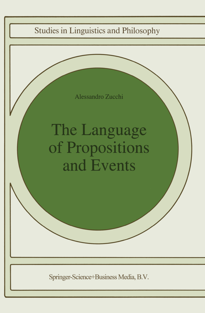 The Language of Propositions and Events als Buch von Alessandro Zucchi - Springer