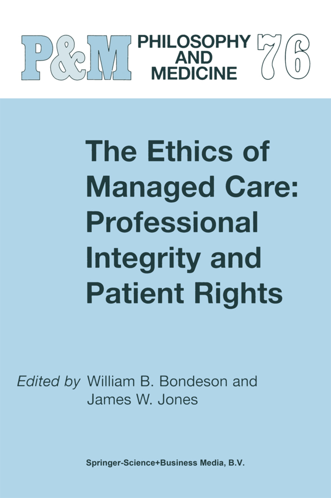 The Ethics of Managed Care: Professional Integrity and Patient Rights als Buch von