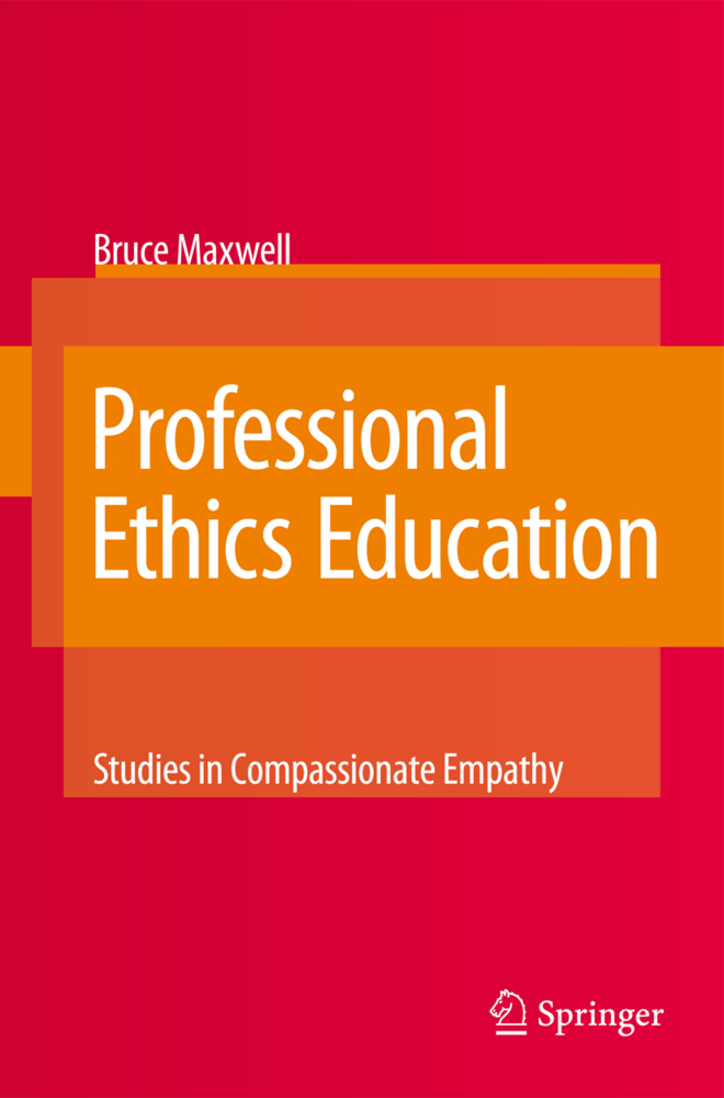 Professional Ethics Education: Studies in Compassionate Empathy als Buch von Bruce Maxwell - Bruce Maxwell