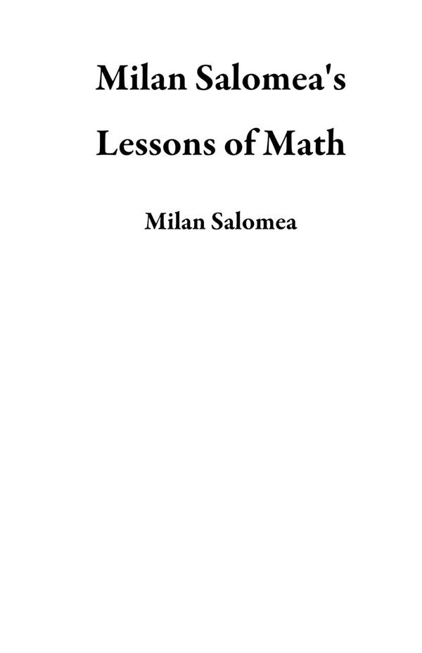 Milan Salomea´s Lessons of Math als eBook Download von Milan Salomea - Milan Salomea