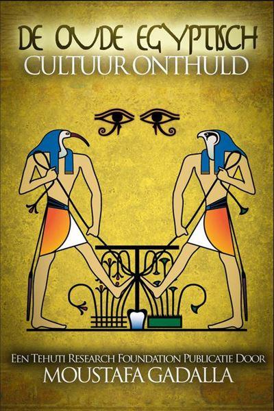 De Oude Egyptisch Cultuur Onthuld - Smashwords Edition