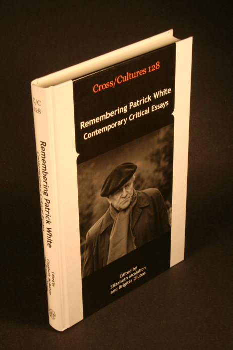 Remembering Patrick White : contemporary critical essays - McMahon, Elizabeth, ed.