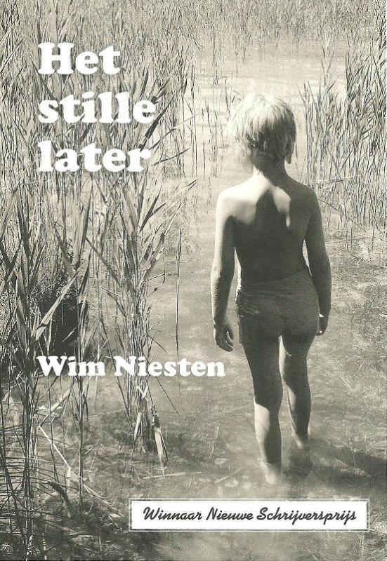 Het stille later - W.J.T. Niesten, Wim Niesten
