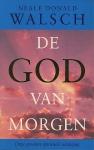De God van morgen : onze grootste spirituele uitdaging. - Neale Donald Walsch Ruud van der Helm.
